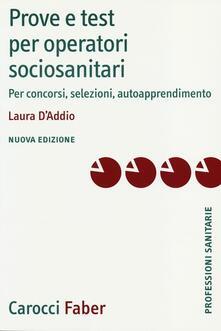 Prove e test per operatori socio-sanitari. Per concorsi, selezioni, autoapprendimento.pdf