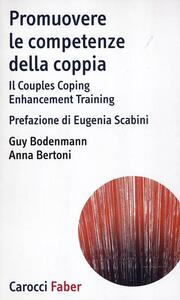 Promuovere le competenze della coppia. Il Couples Coping Enhancement Training