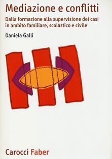 Mediazione e conflitti. Dalla formazione alla supervisione dei casi in ambito familiare, scolastico e civile.pdf