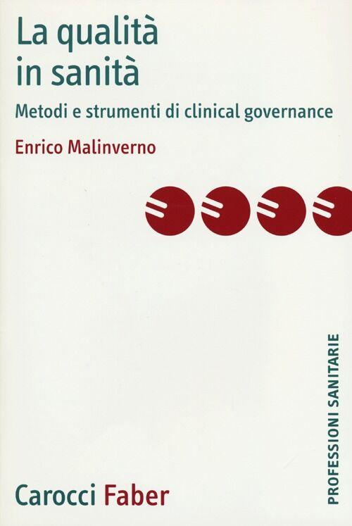 La qualità in sanità. Metodi e strumenti di clinical governance