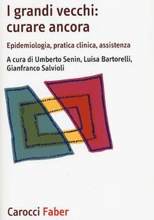 Associazionelabirinto.it I grandi vecchi: curare ancora. Epidemiologia, pratica clinica, assistenza Image