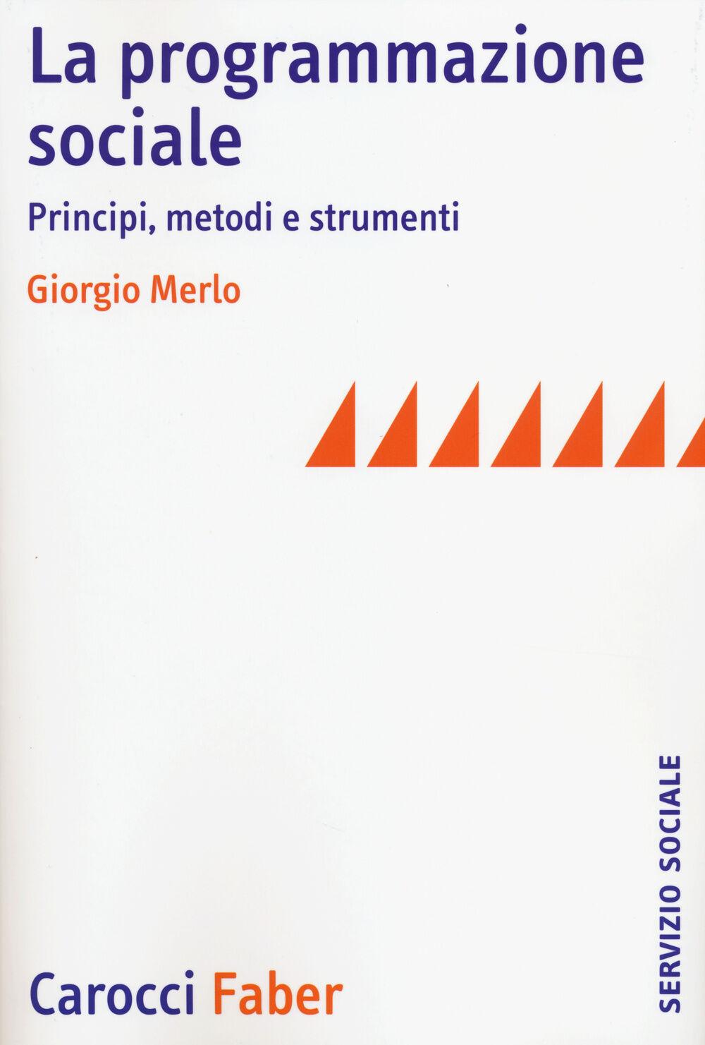La programmazione sociale. Principi, metodi e strumenti