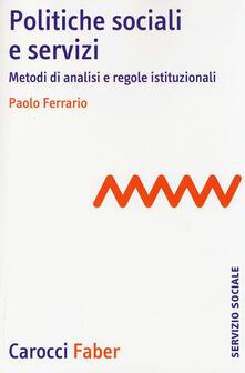 Politiche sociali e servizi. Metodi di analisi e regole istituzionali.pdf