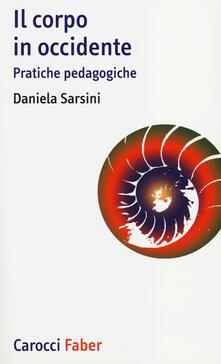 Secchiarapita.it Il corpo in Occidente. Pratiche pedagogiche Image