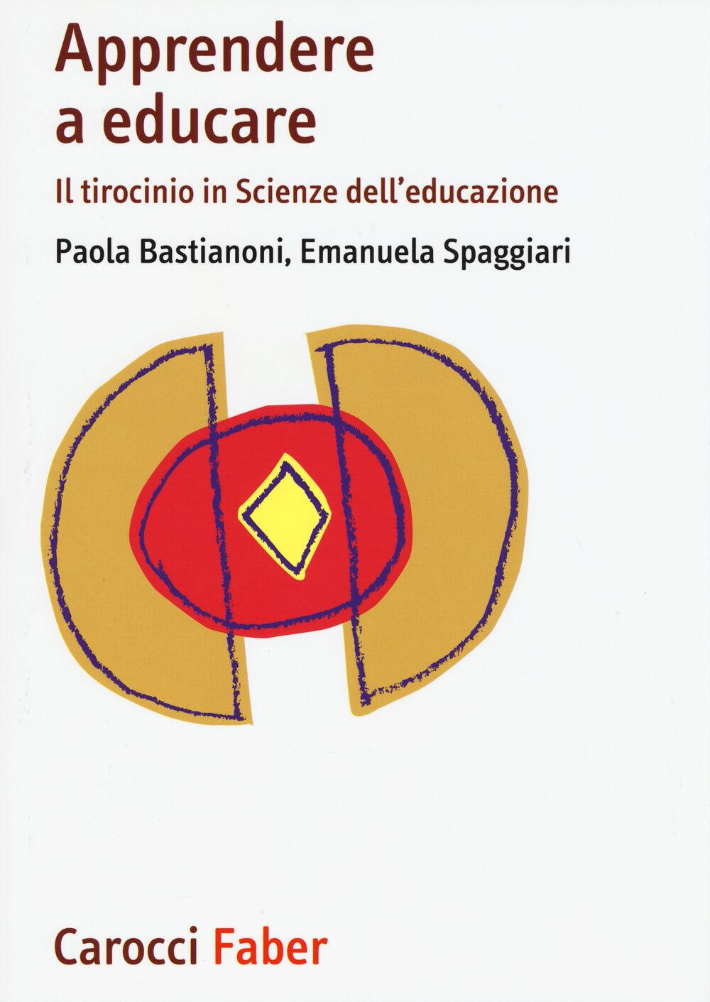 Apprendere a educare. Il tirocinio in Scienze dell'educazione