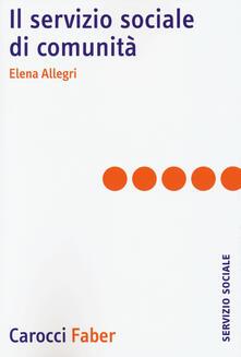 Il servizio sociale di comunità -  Elena Allegri - copertina