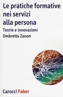 Milanospringparade.it Le pratiche formative nei servizi alla persona. Teorie e innovazioni Image