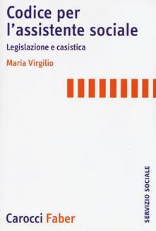 Letterarioprimopiano.it Codice per l'assistente sociale. Legislazione e casistica Image