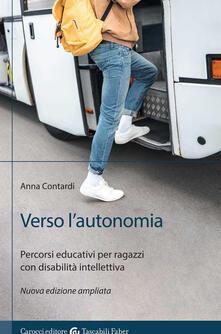 Verso lautonomia. Percorsi educativi per ragazzi con disabilità intellettiva.pdf
