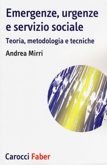 Emergenze, urgenze e servizio sociale. Teoria, metodologia e tecniche.pdf