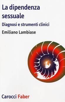 La dipendenza sessuale. Diagnosi e strumenti clinici.pdf