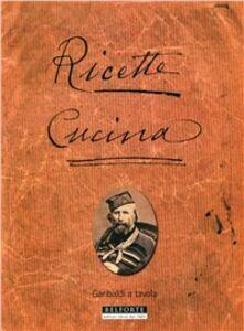Ricette cucina. Garibaldi a tavola