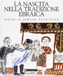 La nascita nella tradizione ebraica. Birth in Jewish tradition