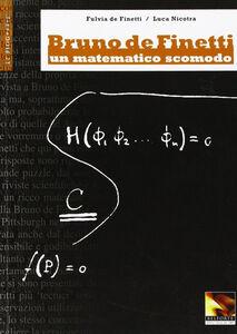 Bruno De Finetti. Un matematico scomodo
