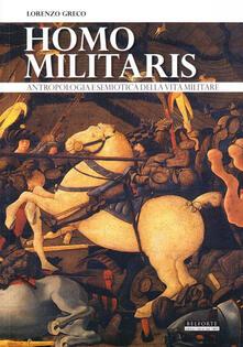Rallydeicolliscaligeri.it Homo militaris. Antropologia e semiotica della vita militare Image