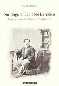 Sociologia di Edmondo de Amicis. Analisi e critica dell'Italia di fine Ottocento