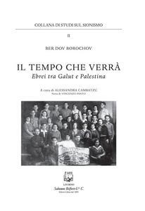 Libro Il tempo che verrà. Ebrei tra Galut e Palestina Ber D. Borochov