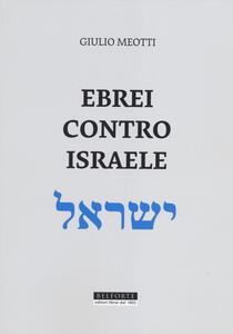 Ebrei contro Israele - Giulio Meotti - copertina