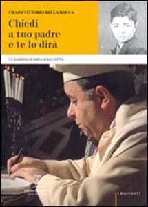 Chiedi a tuo padre. Un rabbino di Roma si racconta