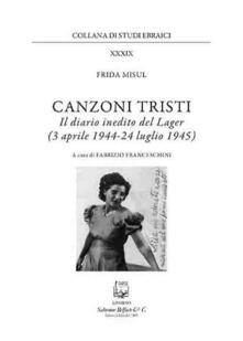 Radiospeed.it Canzoni tristi. Il diario inedito del lager (3 aprile 1944-24 luglio 1945) Image