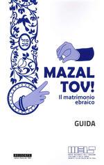 Mazal tov! Il matrimonio ebraico. Guida