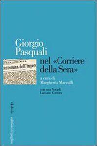 Giorgio Pasquali nel «Corriere della Sera»