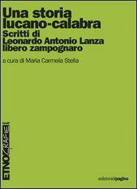 Una storia lucano-calabra. Scritti di Antonio Lanza libero zampognaro