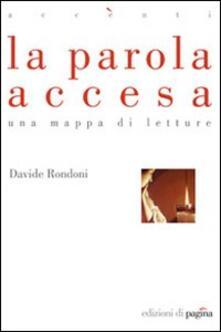 La parola accesa. Una mappa di letture - Davide Rondoni - copertina