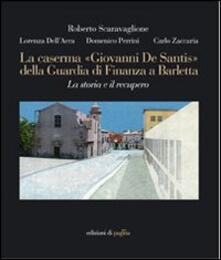 Vitalitart.it La caserma «Giovanni De Santis» della guardia di finanza a Barletta. La storia e il recupero. Ediz. illustrata Image