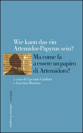 Ma come fa a essere un papiro di Artemidoro? Ediz. italiana, tedesca, inglese e francese