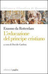 L' educazione del principe cristiano. Testo latino a fronte