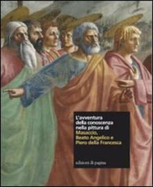 L avventura della conoscenza nella pittura di Masaccio, Beato Angelico e Piero della Francesca.pdf