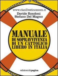 Manuale di sopravvivenza di un cattolico libero in Italia