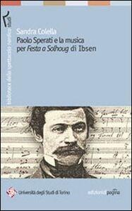 Paolo Sperati e la musica per «Festa a Solhoug» di Ibsen