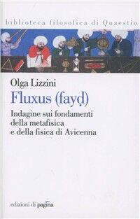 Fluxus (fayd). Indagine sui fondamenti della metafisica e della fisica di Avicenna