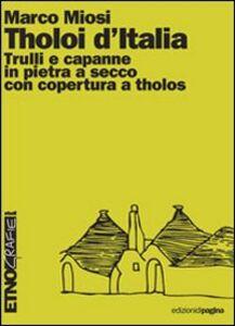 Tholoi d'Italia. Trulli e capanne in pietra a secco con copertura a tholos
