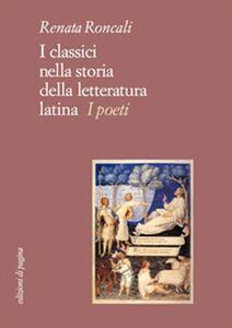 I classici nella storia della letteratura latina. I poeti