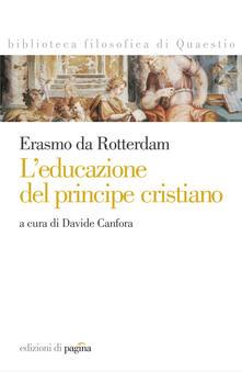 Erasmo da Rotterdam. L'educazione del principe cristiano - Davide Canfora - ebook