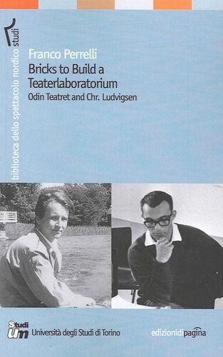 Bricks to build a teaterlaboratorium. Odin Teatret and Chr. Ludvigsen