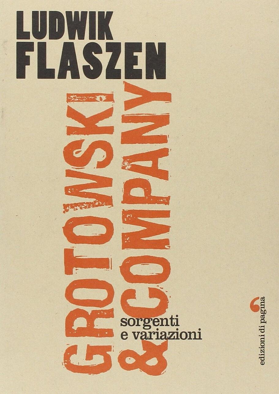 Grotowski & company. Sorgenti e variazioni