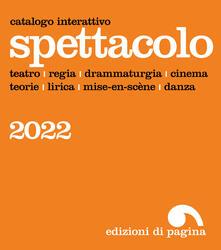 Catalogo spettacolo. Edizioni di Pagina - AA.VV. - ebook