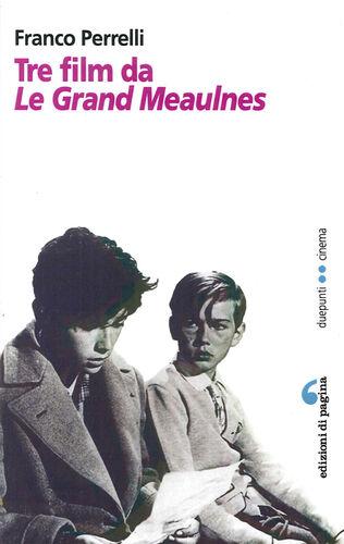 Tre film da Les grandes Maulnes