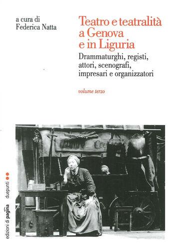 Teatro e teatralità a Genova e in Liguria. Vol. 3