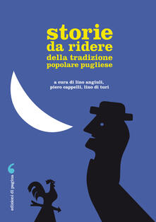 Storie da ridere della tradizione popolare pugliese - Lino Di Turi,Lino Angiuli,Piero Cappelli - ebook