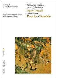 Opere teatrali. Vol. 1: Panechio-Tiranfallo.