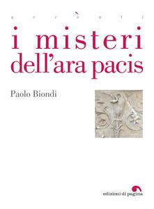 I misteri dell'Ara Pacis - Paolo Biondi - ebook