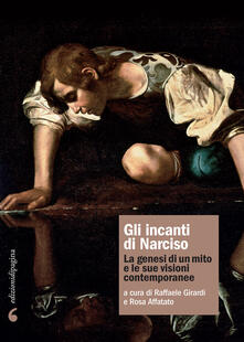 Rallydeicolliscaligeri.it Gli incanti di Narciso. La genesi di un mito e le sue visioni contemporanee Image