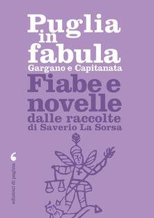 Puglia in fabula. Gargano e Capitanata. Fiabe e novelle dalle raccolte di Saverio La Sorsa.pdf