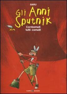 Combornuti tutti cornuti! Gli anni Sputnik. Vol. 4
