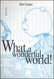 What a wonderful world!. Vol. 1